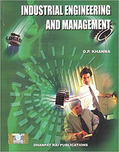 Industrial Engineering and Management by O.P. Khanna
