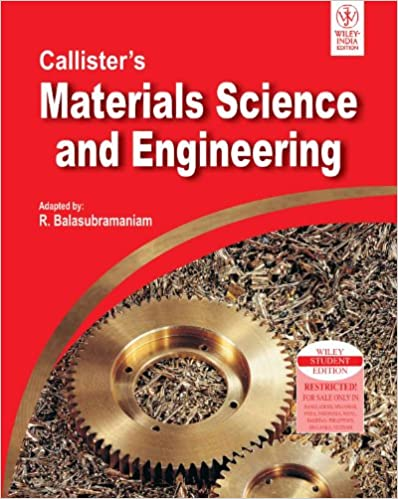 Callister's Materials Science and Engineering by R. Balasubramaniam