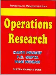 Introduction to Management Science Operations Research by Kanti Swarup, Man Mohan, P. K. Gupta