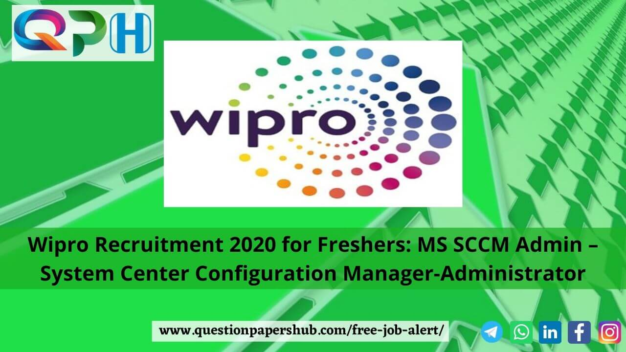 Wipro Recruitment 2020 Admin System Center Configuration Manager