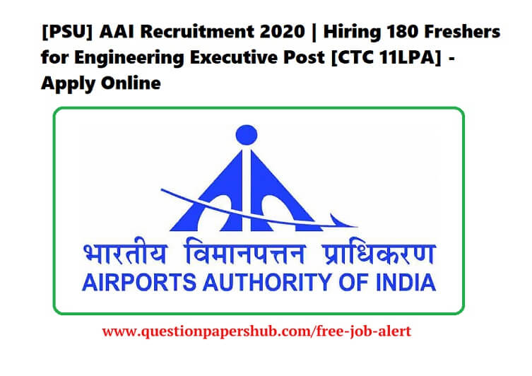 [PSU] AAI Recruitment 2020 | Hiring 180 Freshers for Engineering Executive Post [CTC 11LPA] – Apply Online