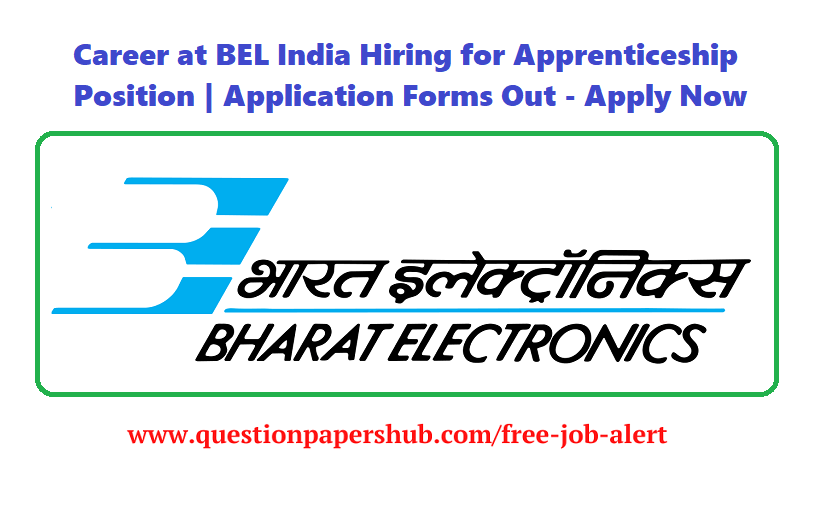 Career at BEL India | Hiring for Apprenticeship Position | Application Forms Out – Apply Now