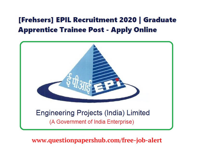 [Freshers] EPIL Recruitment 2020 | Graduate Apprentice Trainee Post – Apply Online