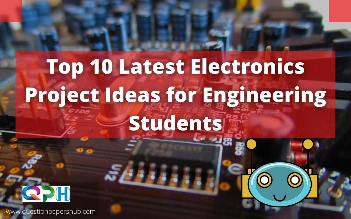 Top 10 Electronics Project Ideas for Engineering Students