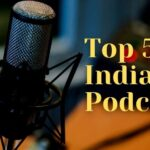 Top 5 Indian Podcasts